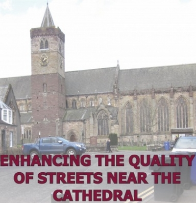 Update re Consultation on Enhancing  Streets near Cathedral - now to 28 May